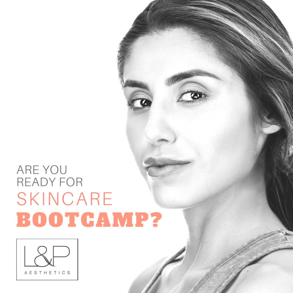 Skincare Bootcamp At L&P Aesthetics